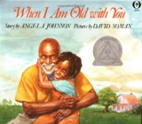 Multicultural Children's Books about grandparents: When I Am Old With You