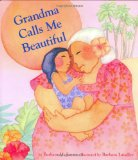 Multicultural Children's Books about grandparents: Grandma Calls Me Beautiful