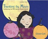 Children's Books about the Chinese Mid-Autumn Moon Festival: Thanking The Moon