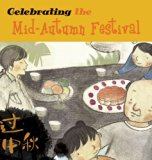 Children's Books about the Chinese Mid-Autumn Moon Festival: Celebrating the Mid-Autumn Festival