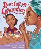Multicultural Children's Books about grandparents: Don't Call Me Grandma