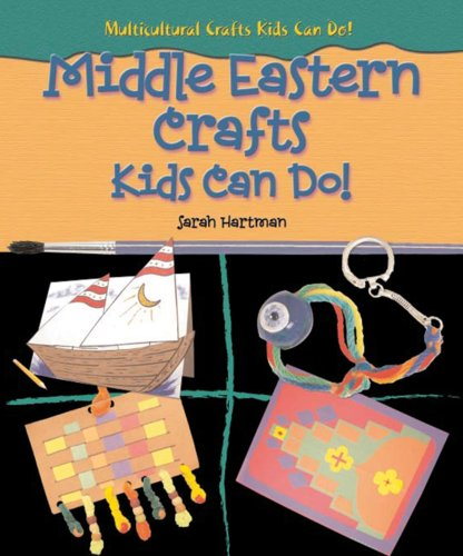 Multicultural Arts & Crafts: Middle Eastern Crafts Kids Can Do