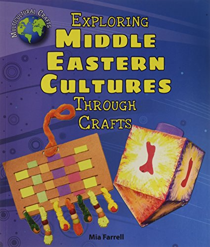 Multicultural Arts & Crafts: Exploring Middle Eastern Cultures