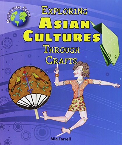 Multicultural Arts & Crafts: Exploring Asian Cultures