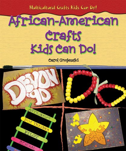 Multicultural Arts & Crafts: African American Crafts Kids Can Do