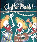 Best Day of the Dead/Día de los Muertos Children's Books: Clatter Bash