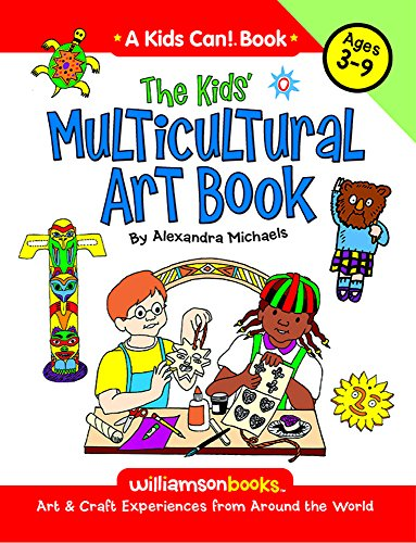 Multicultural Arts & Crafts: The Kids' Multicultural Art Book