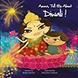 Children's Books about Diwali: Amma, Tell Me About Diwali!