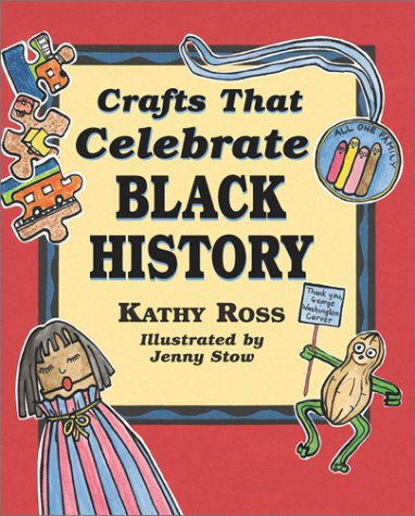 Multicultural Arts & Crafts: Crafts That Celebrate Black History