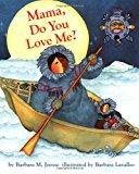 Native American Children's Books: Mama., Do You Love Me?