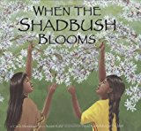 Native American Children's Books: When The Shadbush Blooms