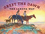 Native American Children's Books: Greet The Dawn