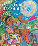 Multicultural Children's Books about the Nativity Story: Who Built The Stable?