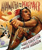 Native American Children's Books: Hiawatha and the Peacemaker
