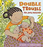 Multicultural Book Series: Double Trouble for Anna Hibiscus