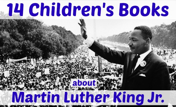 14 Children's Books about Martin Luther King Jr.