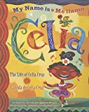 Multicultural Picture Books about Strong Female Role Models: My Name Is Celia