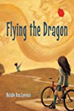 Middle Grade Novels With Multiracial Characters: Flying The Dragon