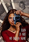 Middle Grade Novels With Multiracial Characters; Rain Is Not My Indian Name