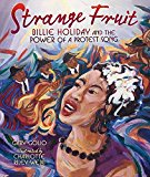 New Picture Book Biographies for Black History Month: Strange Fruit