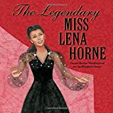 New Picture Book Biographies for Black History Month: The Legendary Miss Lena Horne