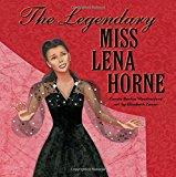 Children's Books About Legendary Black Musicians: The Legendary Miss Lena Horne