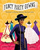 New Picture Book Biographies for Black History Month: Fancy Party Gowns
