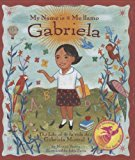Multicultural Picture Books about Strong Female Role Models: My Name Is Gabriela