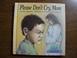 Multicultural Picture Books about Mental Illness: Please Don't Cry Mom