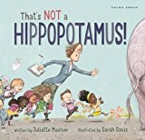 Laugh Out Loud Funny Multicultural Picture Books: That's Not a Hippopotamus!