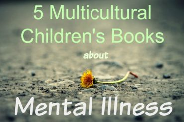 5 Multicultural Picture Books about Mental Illness