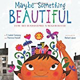 Multicultural Children's Books about the Power of Community: Maybe Something Beautiful