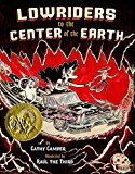 Pura Belpré Award Winners: Lowriders to the Center of the Earth