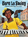 New Picture Books about Black History: Born To Swing