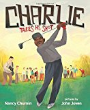New Picture Books about Black History: Charlie Takes His Shot