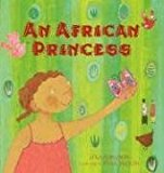 Multicultural Children's Books About Spunky Princesses: An African Princess