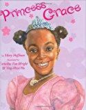 Multicultural Children's Books About Spunky Princesses: Princess Grace