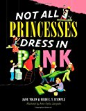 Multicultural Children's Books About Spunky Princesses: Not All Princesses Dress In Pink