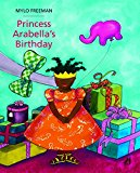 Multicultural Children's Books About Spunky Princesses: Princess Arabella's Birthday