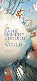 Multicultural Books About Children Around The World: At The Same Moment, Around The World
