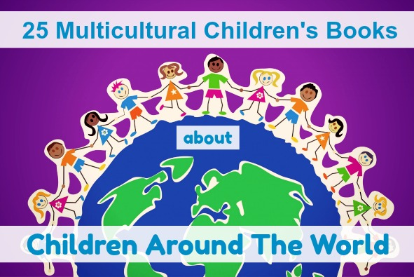 25 Multicultural Books About Children Around The World