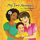 Multicultural Children's Books featuring LGBTQIA Characters: My Two Mommies