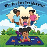 Multicultural Children's Books featuring LGBTQIA Characters: Why Do I Have Two Mommies?