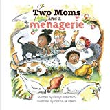 Multicultural Children's Books featuring LGBTQIA Characters: My Two Moms And A Menagerie