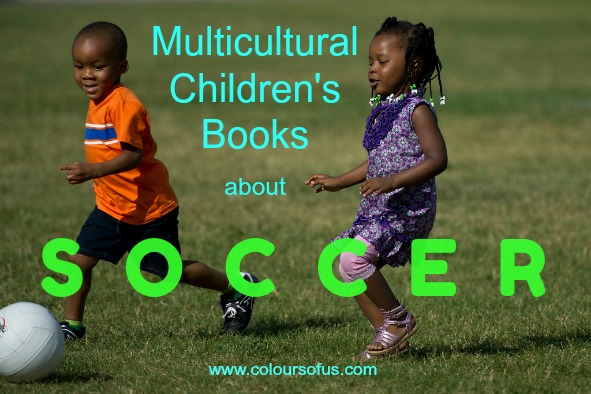12 Multicultural Children's Books About Soccer