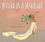 Multicultural Children's Books to help build Self-Esteem: Julian Is A Mermaid