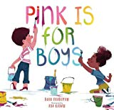 Best Multicultural Picture Books of 2018: Pink Is For Boys
