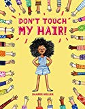 Best Multicultural Picture Books of 2018: Don't Touch My Hair!