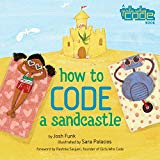Best Multicultural Picture Books of 2018: How To Code A Sandcastle