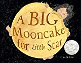 Multicultural 2019 ALA Youth Media Award-Winning Books: A Big Mooncake For Little Star